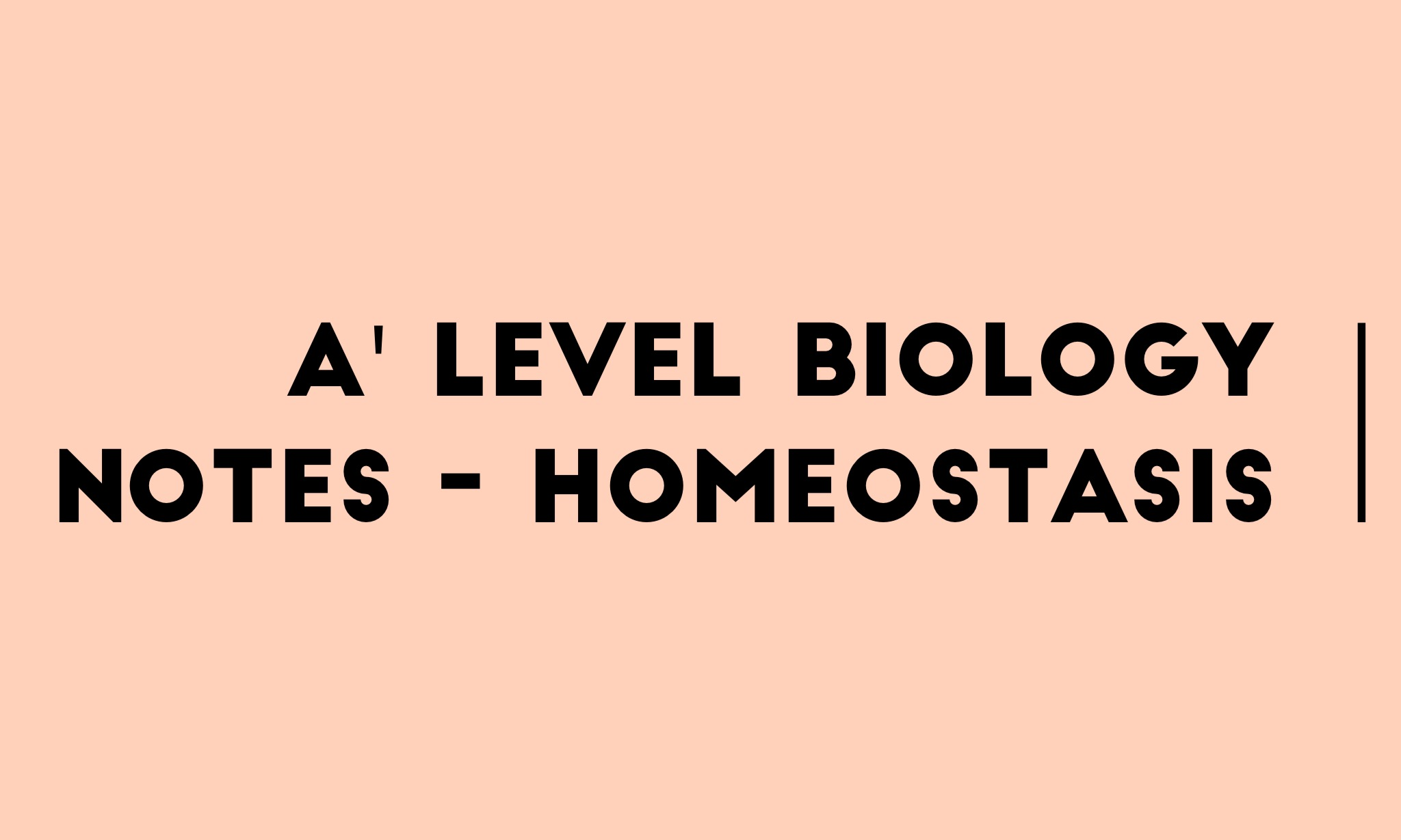 A' Level Biology (9700) Notes – Homeostasis – Stude Mate